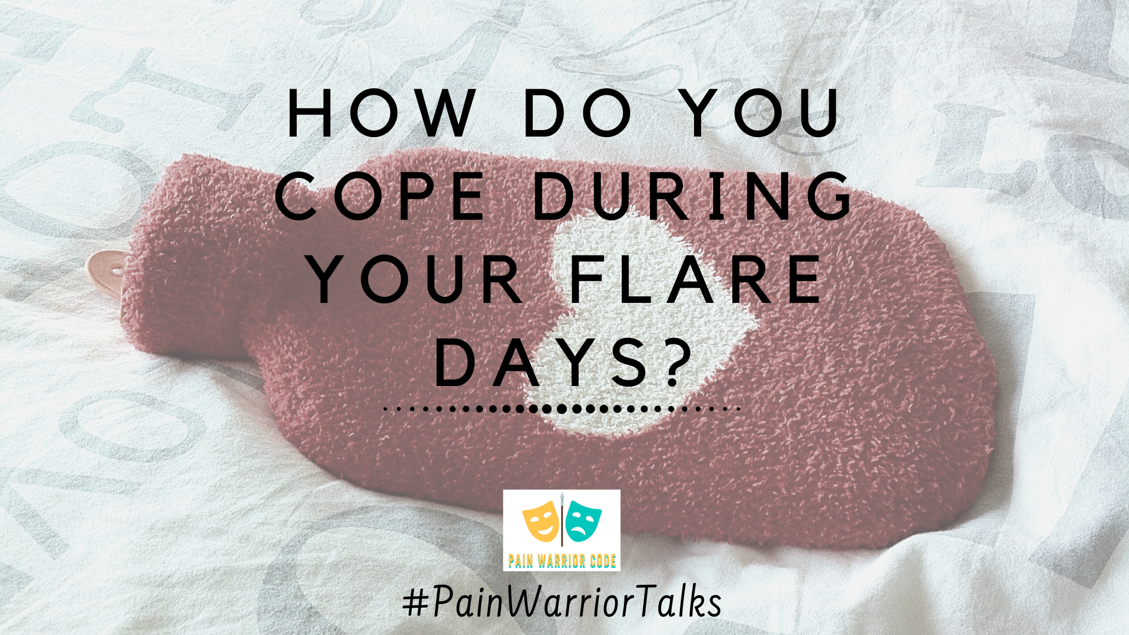 how do you cope during flare days?