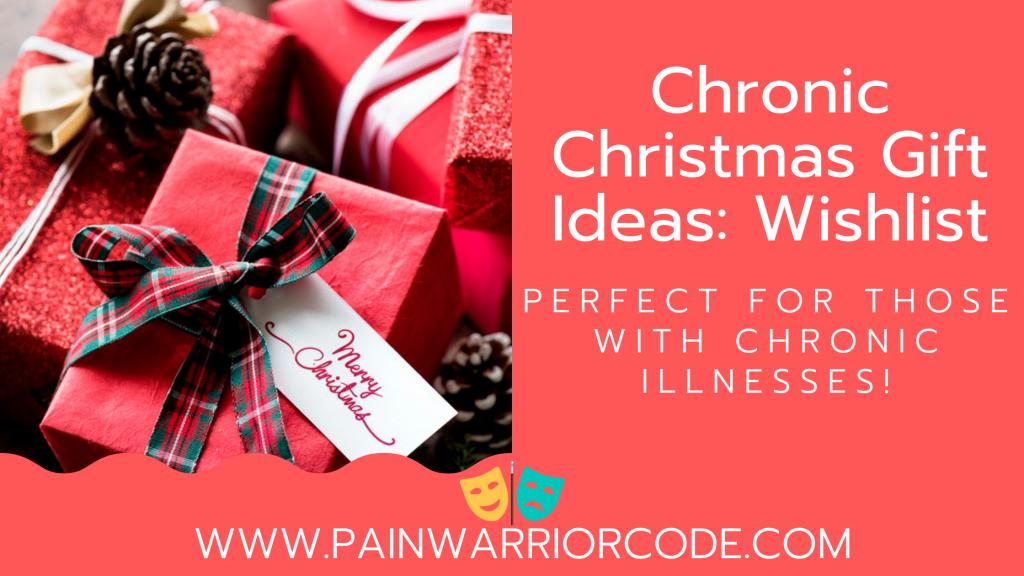Chronic Christmas Gift Ideas: Wishlist