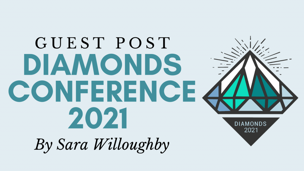 Diamonds Conference - Guest Post by Sara Willoughby